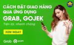 Cách đặt hàng giao qua ứng dụng Grab, Gojek
