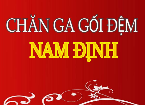 Chăn ga gối đệm Nam Định