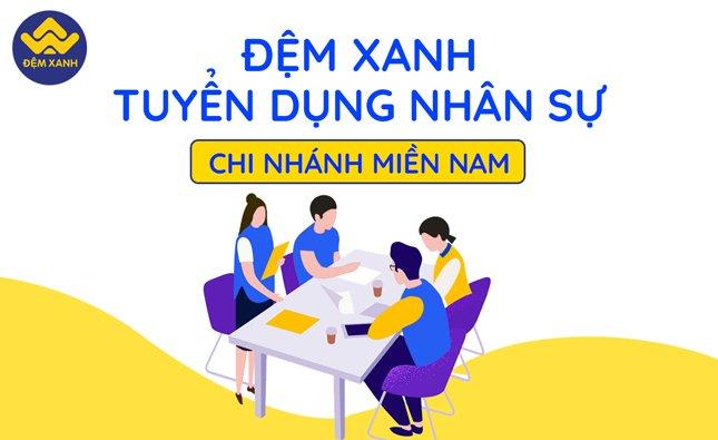 Đệm xanh tuyển dụng nhân sự cho chi nhánh Miền Nam