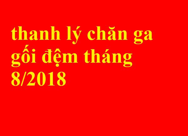 Xả kho thanh lý chăn ga gối đệm tháng 8/2018